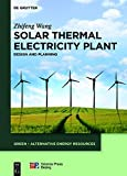 Solar Thermal Electricity Plant: Design and Planning Review