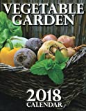 Vegetable Garden 2018 Calendar