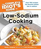 Low-Sodium Cooking - The Complete Idiot's Guide, Shelly Vaughan James and Heidi Reichenberger McIndoo, 1615641327