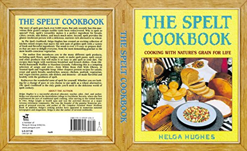 The Spelt Cookbook: Cooking with Nature's Grain for Life (Best Rice Cooker Nz)