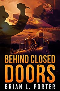 Behind Closed Doors by Brian L. Porter ebook deal