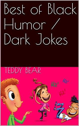 Amazon com: Best Black Humor / Dark Jokes eBook: Teddy Bear