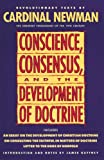 Conscience, Consensus, and the Development of Doctrine, John Henry Newman, 0385422806