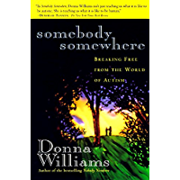 Somebody Somewhere: Breaking Free from the World of Autism (English Edition)