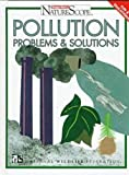 Pollution: Problems & Solutions (Ranger Rick's Naturescope)