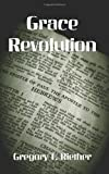 Grace Revolution - A Reader's Companion to Hebrews, Gregory T. Riether, 1602646392