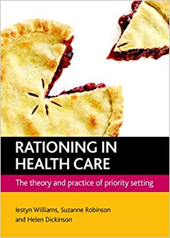 Book Rationing In Health Care: The Theory and Practice of Priority Setting