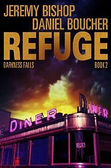 Refuge - Darkness Falls by [Bishop, Jeremy, Boucher, Daniel]
