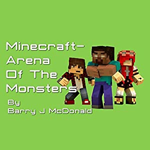 Minecraft - Arena of the Monsters Audiobook