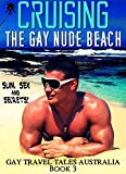 CRUISING THE GAY NUDE BEACH - Gay Travel