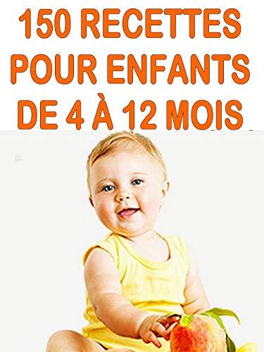 Cuisine Facile 150 Recettes Pour Enfants De 4 A 12 Mois French