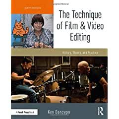 The Technique of Film and Video Editing: History, Theory, and Practice, 6th Edition from Focal Press