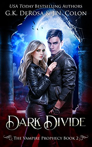 Dark Divide: The Vampire Prophecy Book 2 by [DeRosa, G.K., Colon, J.N.]