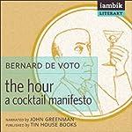 The Hour: A Cocktail Manifesto | Bernard DeVoto