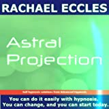 Astral Projection: Self Hypnosis, Hypnotherapy CD