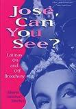 Jose, Can You See?, Alberto Sandoval-Sanchez, 0299162044