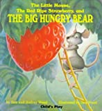 img - for [The Little Mouse, the Red Ripe Strawberry, and the Big Hungry Bear] (By: Audrey Wood) [published: June, 1998] book / textbook / text book