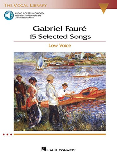(Gabriel Faure: 15 Selected Songs: The Vocal Library - Low Voice )