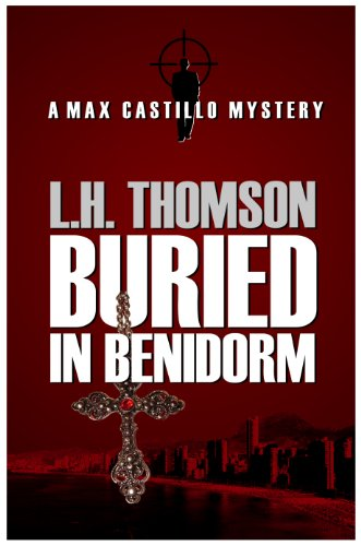 Buried In Benidorm (Max Castillo Mysteries Book 1)