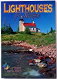 Lighthouses of Michigan: Historic landmarks