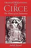 Transformations of Circe: The History of an Enchantress
