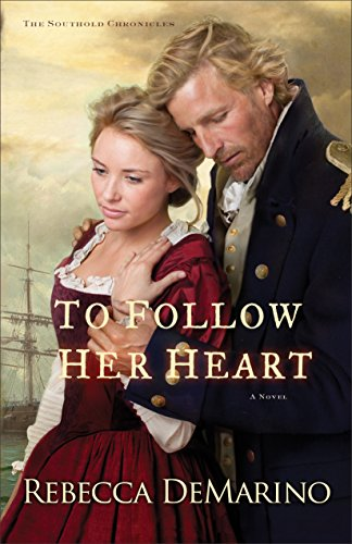 To Follow Her Heart (The Southold Chronicles Book #3): A Novel: Volume 3 by [DeMarino, Rebecca]