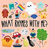 What Rhymes With Me?: A Fun Guessing Game For 3-5 Year Olds