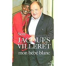 Jacques Villeret: Mon bébé blanc