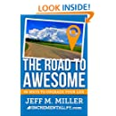 The Road to Awesome: 99 Ways to Upgrade Your Life