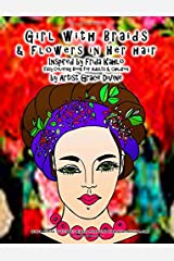 Girl with Braids  & Flowers in Her hair Inspired by Frida Kahlo Easy Coloring Book for Adults & Children by Artist Grace Divine Paperback