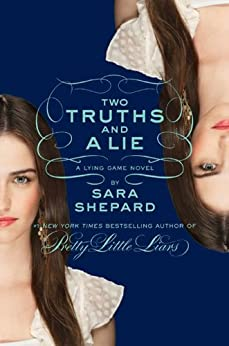 The Lying Game #3: Two Truths and a Lie by [Shepard, Sara]