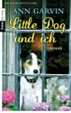 img - for Little Dog und ich: Roman (German Edition) book / textbook / text book