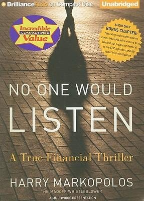 [(No One Would Listen: A True Financial Thriller )] [Author: Harry Markopolos] [Feb-2011]