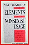 The Elements of Nonsexist Usage : A Guide to Inclusive Spoken and Written English, Dumond, Val, 0133689115