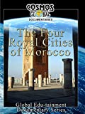 Cosmos Global Documentaries - Morocco: The Four Royal Cities