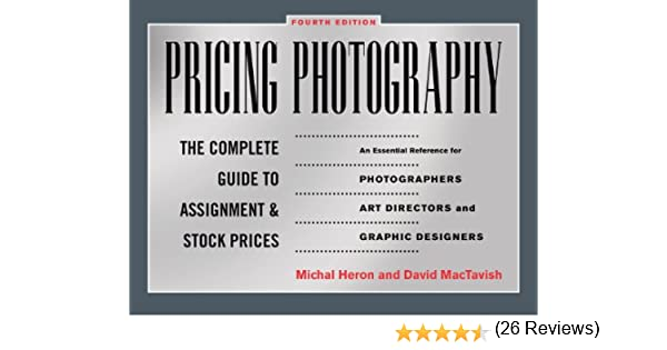 Pricing Photography: The Complete Guide to Assignment and Stock Prices - Kindle edition by Michal Heron, David MacTavish. Arts & Photography Kindle eBooks ...