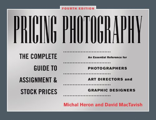 Pricing Photography: The Complete Guide to Assignment and Stock Prices (Contract Templates Agreement)
