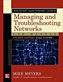 Mike Meyers' CompTIA Network+ Guide to Managing and Troubleshooting Networks Lab Manual, Fourth Edition (Exam N10-006), Meyers, Michael, 0071844600