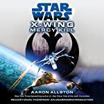 Star Wars: X-Wing: Mercy Kill: A SW: X-Wing Novel | Aaron Allston