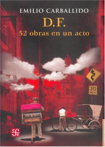 D. F. 52 obras en un acto (Letras Mexicanas) (Spanish Edition) ebook