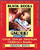 Black Books Galore! Guide to Great African American Children's Books about Boys, Donna Rand and Toni Trent Parker, 0471375276