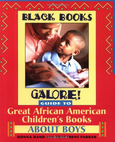 Black Books Galore! Guide to Great African American Children's Books about Boys pdf