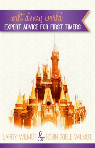 Walt Disney World - Expert Advice for First Time Visitors with Fastpass+ Information.: Including - Magic Bands and My Disney - Kingdom Magic Hours Disneyworld