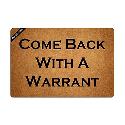 Come Back With A Warrant Doormat Entrance Floor Mat Funny Doormat Door Mat Decorative Indoor Outdoor Doormat Non-woven 23.6 By 15.7 Inch Machine Washable Fabric Top by Ruiyida Mats