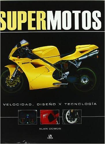SUPER MOTOS VELOCIDAD DISEÑO Y TECNOLOGI