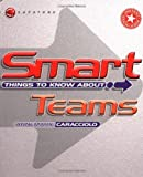 img - for Smart Things to Know About Teams (Smart Things to Know About (Stay Smart!) Series) by Annemarie Caracciolo (1999-10-01) book / textbook / text book