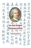 Les Jean- Jacques Rousseau en Chine, Marie-Laure de Shazer, 1493536001