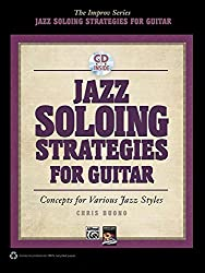 Jazz Soloing Strategies for Guitar: Concepts for Various Jazz Styles, Book & CD (The Improv Series)