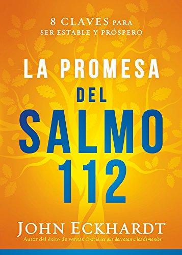 La promesa del Salmo 112 / The Psalm 112 Promise: 8 claves para ser estable y próspero (Spanish Edition)