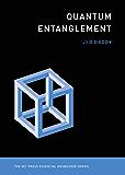 Quantum Entanglement (MIT Press Essential Knowledge series)